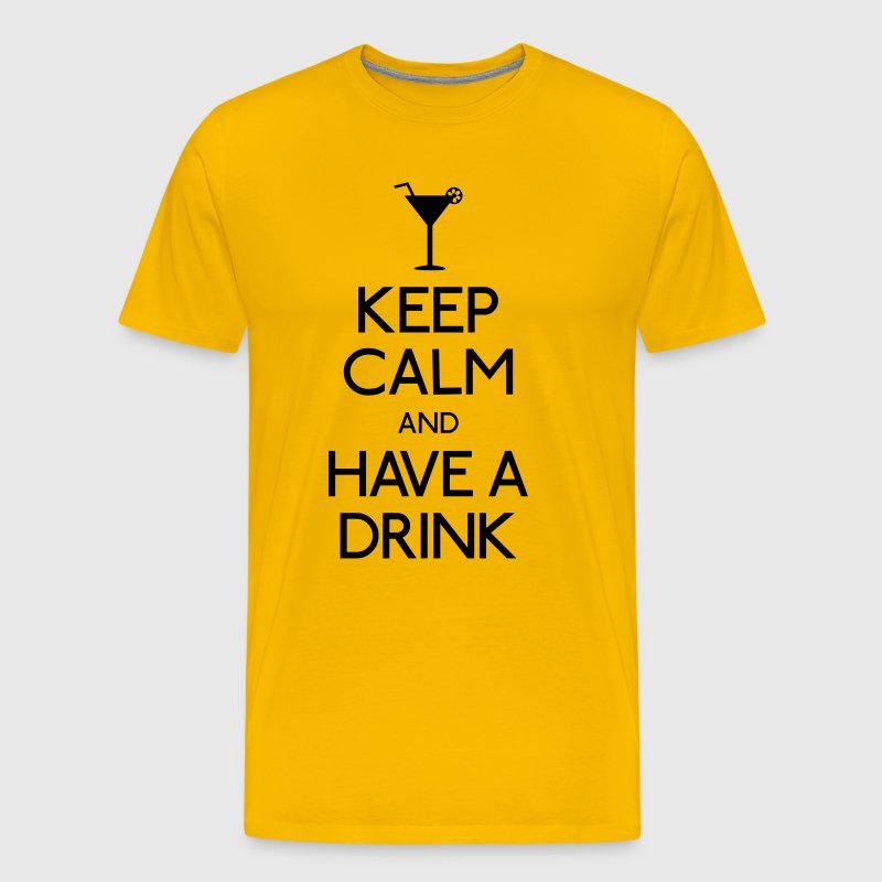 keep calm and have a drink - T-shirt Premium Homme