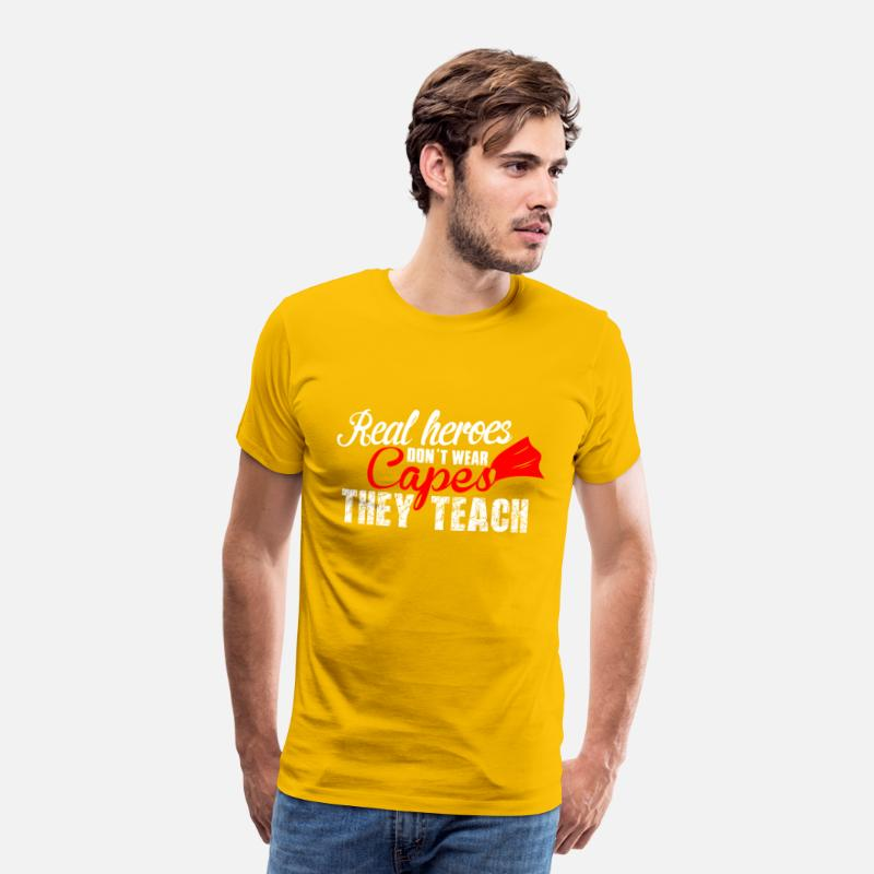 Teaching T-Shirts - Real Heroes don't wear Capes, they teach! - Men's Premium T-Shirt sun yellow