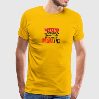 Weekend forecast travelling adventure and sex - Men's Premium T-Shirt
