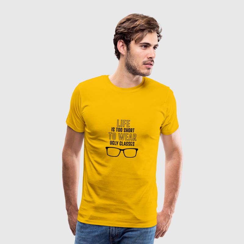 Optician: Life is too short to wear ugly glasses. - Men's Premium T-Shirt