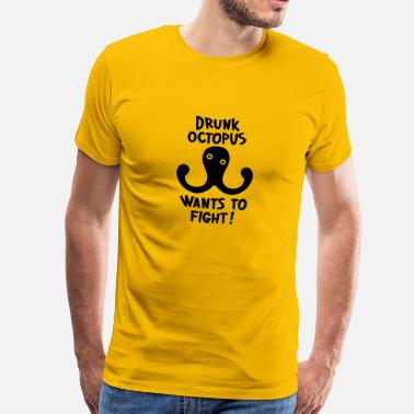Octopus Drunk Octopus Wants To Fight - Men's Premium T-Shirt
