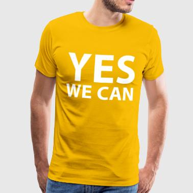 Yes we can - T-shirt Premium Homme