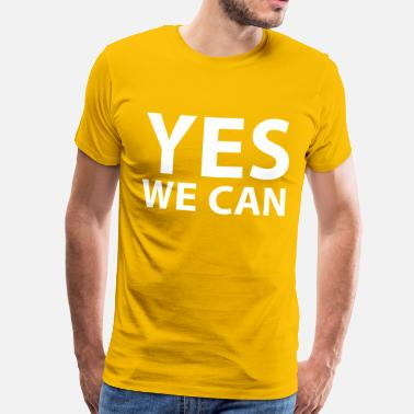 Yes We Can Yes we can - T-shirt Premium Homme