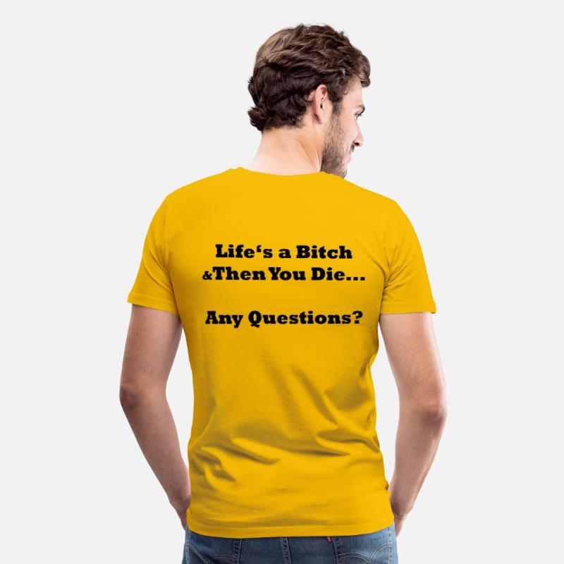 Destination Magliette - Life's a Bitch & Then You Die... - PrintShirt.at - Maglietta premium uomo giallo sole
