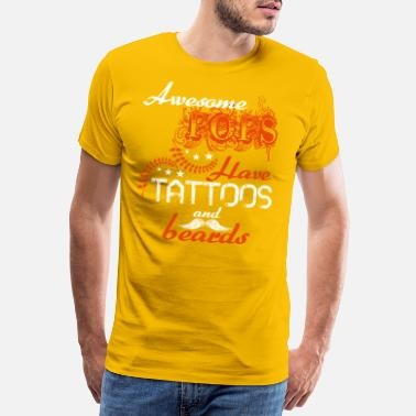 awesome pops have tatoos and beards - Men's Premium T-Shirt