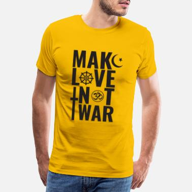Religion Make Love Not War - T-shirt premium Homme