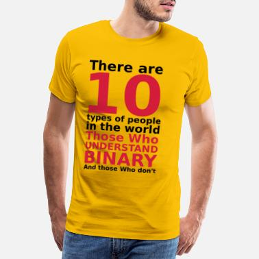 There Are 10 There are 10 types of people - Mannen premium T-shirt