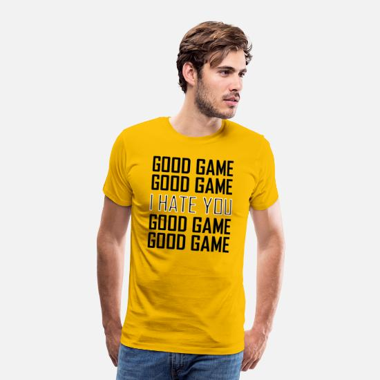 Game T-Shirts - GOOD GAME I HATE YOU - Men's Premium T-Shirt sun yellow