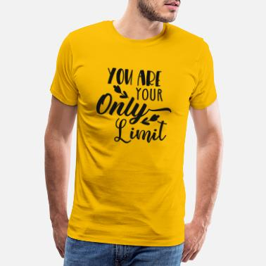 You are your only limit - Men's Premium T-Shirt