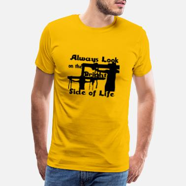 Look Always Look On The Bright Side of Life - Men's Premium T-Shirt
