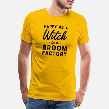 Mode Of Transport Happy As A Witch in A Broom Factory - Men's Premium T-Shirt
