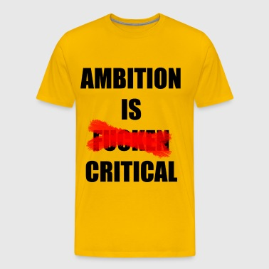 ambition is critical - Men's Premium T-Shirt
