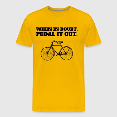 When In Doubt, Pedal It Out! - Men's Premium T-Shirt