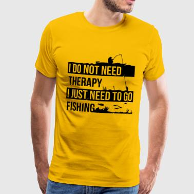 I Need to go Fishing - Männer Premium T-Shirt