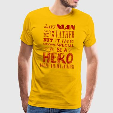 Multiple Myeloma Awareness! Father is a Hero! - Men's Premium T-Shirt