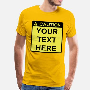 Caution Caution Sign (2 colour) - Men's Premium T-Shirt