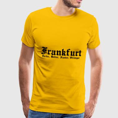 Frankfurt Harder, Better, Faster, Stronger - Premium T-skjorte for menn