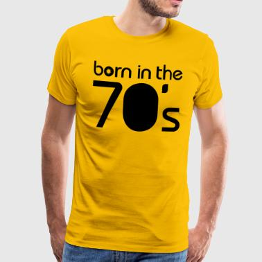 born in the 70´s - T-shirt Premium Homme