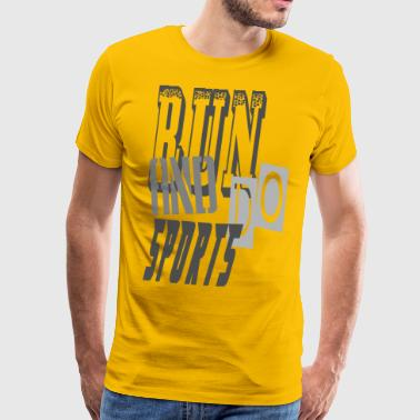 run and do sports - Camiseta premium hombre