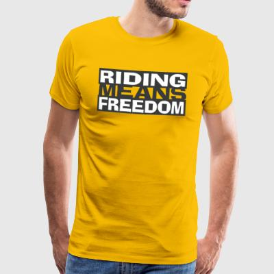 Riding betyr frihet - Riding er Freedom - Premium T-skjorte for menn