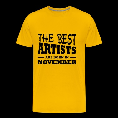 The best artists are born in november - Men's Premium T-Shirt