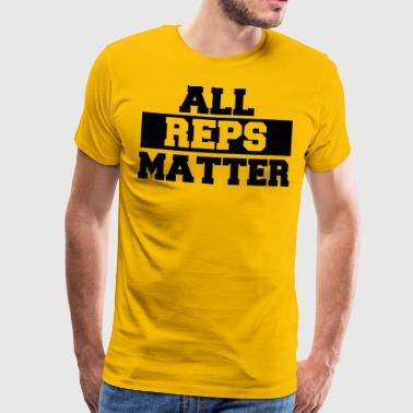 ALL REPS MATTER - Premium T-skjorte for menn