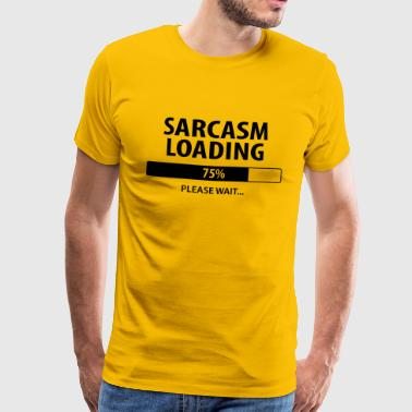 Sarcasm Loading - Men's Premium T-Shirt