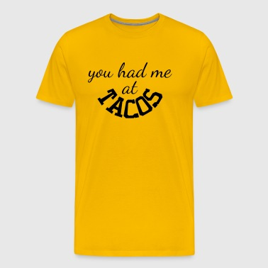 You had at TACOS - Vector gift idea - Men's Premium T-Shirt