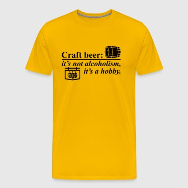 Craft beer not alcoholism it 's hobby - beer - Men's Premium T-Shirt