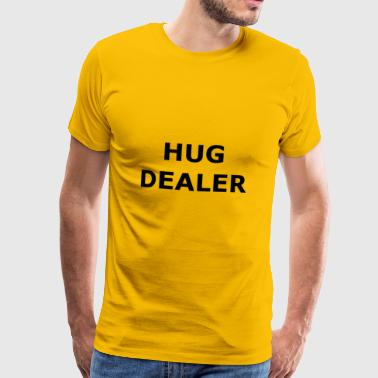 Hug dealer - hug me - hug - Men's Premium T-Shirt