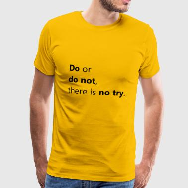 Dont give it a try - Männer Premium T-Shirt