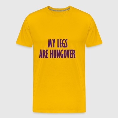 my legs are hungover - Men's Premium T-Shirt