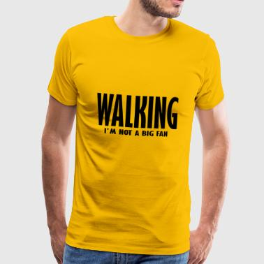walking im not - Men's Premium T-Shirt