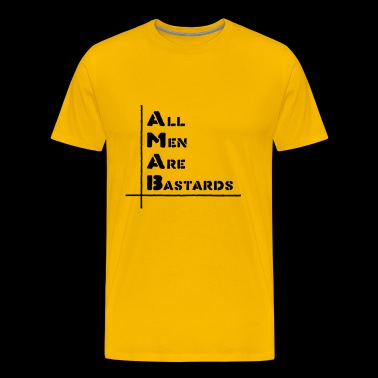 All men are bastards - Men's Premium T-Shirt