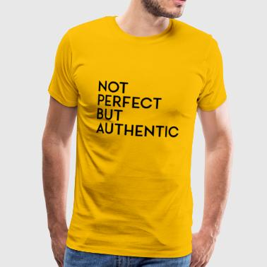Niet perfect, maar authentiek zwart - Mannen Premium T-shirt