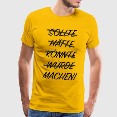 Motivation - bør, ville, kunne, ville, MAKE - Herre premium T-shirt