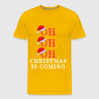 oh oh oh christmas is coming - Men's Premium T-Shirt