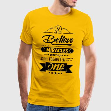 If you don't believe - Men's Premium T-Shirt