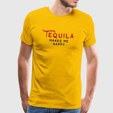 Drinking tequila makes me happy - Men's Premium T-Shirt