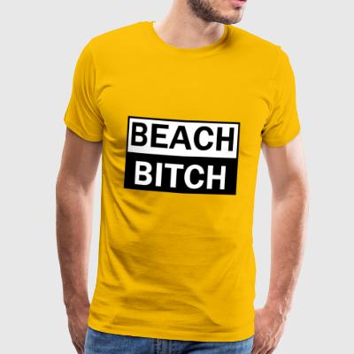Beach Bitch - Men's Premium T-Shirt