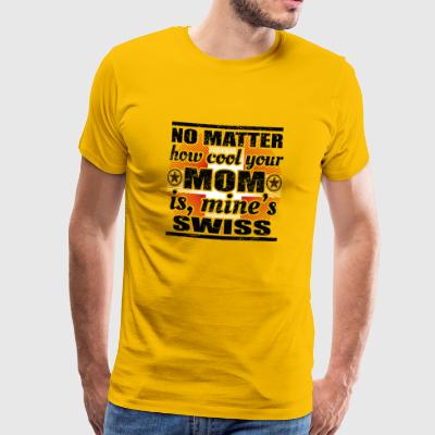 no matter cool mom mother gift Switzerland png - Men's Premium T-Shirt
