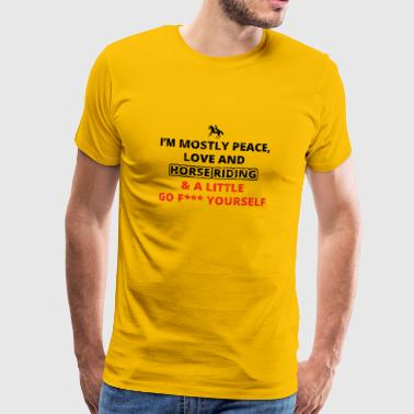 PEACE LOVE YOURSELF FUCK rider riding horse pfe - Men's Premium T-Shirt