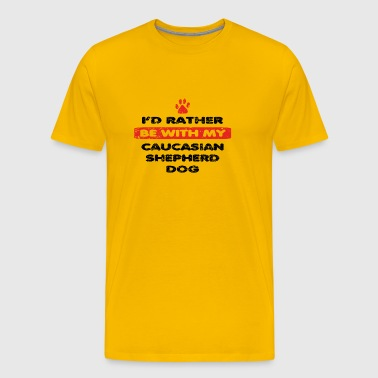 Dog dog rather love at my CAUCASIAN SHEPHERD DOG - Men's Premium T-Shirt
