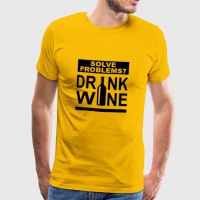 solve problems drink wine funny bottle quote black - Men's Premium T-Shirt