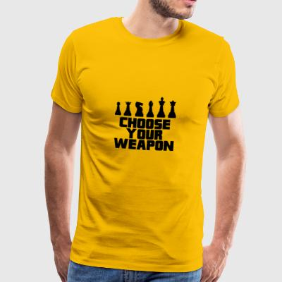 CHESS BOARD: CHOOSE YOUR WEAPON POISON - Men's Premium T-Shirt