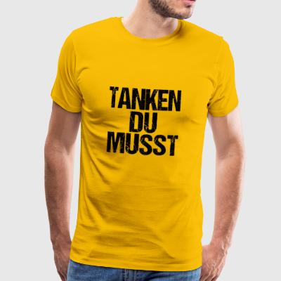 Drink you must polterabend traditional beer gift - Men's Premium T-Shirt