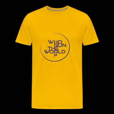 who run the world - Men's Premium T-Shirt