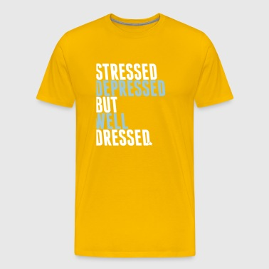 stressed depressed but well dressed - Männer Premium T-Shirt