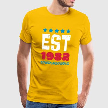 EST 1982 - ESTABLISHED IN 1982 - Men's Premium T-Shirt