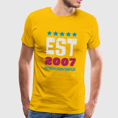 EST 2007 - ESTABLISHED IN 2007 - Men's Premium T-Shirt